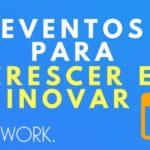 Eventos de empreendedorismo de 13 a 31 de Janeiro